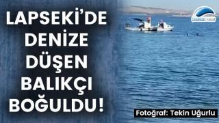 Lapseki'de denize düşen balıkçı boğuldu!
