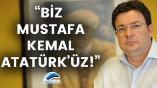 """Muharrem Erkek: """"Biz Mustafa Kemal Atatürk'üz!"""""""