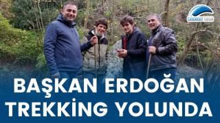 Başkan Erdoğan, trekking yolunda