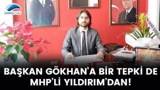 Başkan Gökhan'a bir tepki de MHP'li Yıldırım'dan!