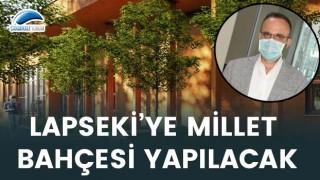 Bülent Turan'dan bir Millet Bahçesi müjdesi de Lapseki'ye