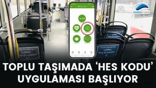 Toplu taşımada 'HES Kodu' uygulaması başlıyor