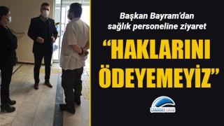 Başkan Bayram'dan sağlık personeline ziyaret