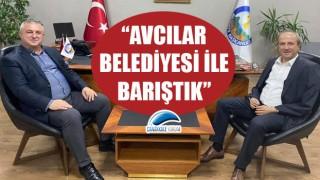 """Başkan Oruçoğlu: """"Avcılar Belediyesi ile barıştık"""""""