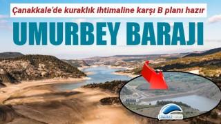 Çanakkale'de kuraklık ihtimaline karşı B planı hazır: Umurbey Barajı