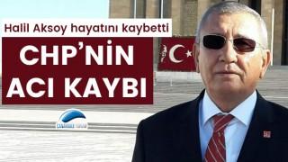 CHP'nin acı kaybı: Halil Aksoy hayatını kaybetti