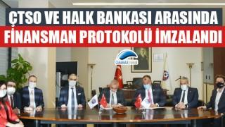 ÇTSO ve Halk Bankası arasında finansman protokolü imzalandı