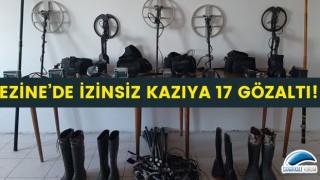 Ezine'de izinsiz kazıya 17 gözaltı!