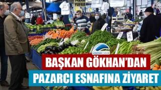 Başkan Gökhan'dan pazarcı esnafına ziyaret