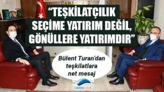 """Bülent Turan: """"Teşkilatçılık seçime yatırım değil, gönüllere yatırımdır"""""""