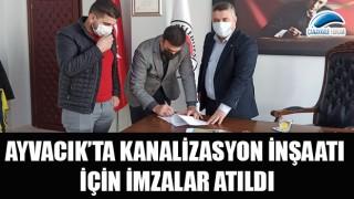 Ayvacık'ta kanalizasyon inşaatı için imzalar atıldı