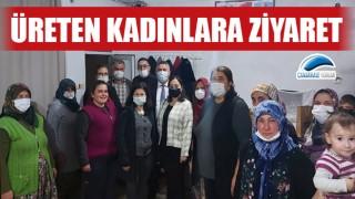 Başkan Bayram'dan üreten kadınlara ziyaret