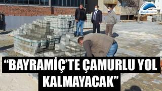 """Başkan Uygun: """"Bayramiç'te çamurlu yol kalmayacak"""""""