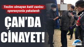 Çan'da cinayet: Teslim olmayan katil zanlısı operasyonla yakalandı!