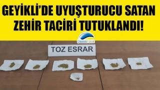 Geyikli'de uyuşturucu satan zehir taciri tutuklandı!