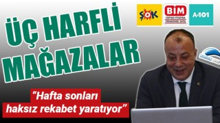 """Selçuk Semizoğlu: """"Üç harfli mağazalar hafta sonları haksız rekabet yaratıyor"""""""