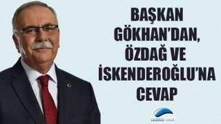 Başkan Gökhan'dan, Özdağ ve İskenderoğlu'na cevap