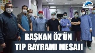 Başkan Öz'ün, Tıp Bayramı mesajı