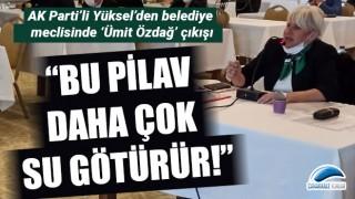 """Esra Yüksel'den belediye meclisinde 'Ümit Özdağ' çıkışı: """"Bu pilav daha çok su götürür!"""""""