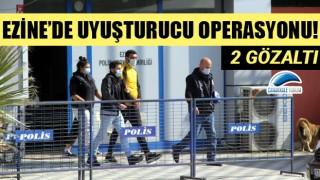 Ezine'de uyuşturucu operasyonu: 2 gözaltı