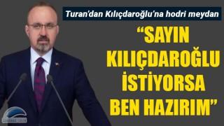 """Turan'dan Kılıçdaroğlu'na hodri meydan: """"İstediği gün, istediği televizyonda bir araya gelelim"""""""