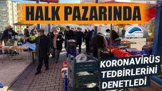 Vali Aktaş, halk pazarında koronavirüs tedbirlerini denetledi