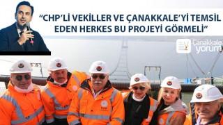"""Başkan Makas: """"CHP'li vekiller ve Çanakkale'yi temsil eden herkes bu projeyi görmeli"""""""