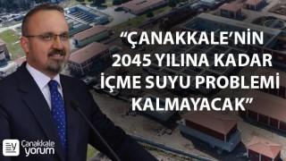 """Bülent Turan: """"Çanakkale'nin 2045 yılına kadar içme suyu problemi kalmayacak"""""""