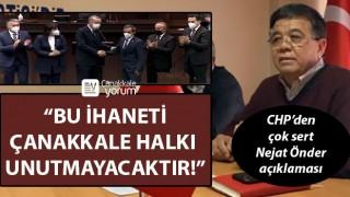 """CHP'den çok sert Nejat Önder açıklaması: """"Bu ihaneti Çanakkale halkı unutmayacaktır!"""""""