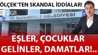 Ölçek'ten skandal iddialar: Çanakkale Belediyesi aile şirketine mi döndü?