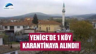 Yenice'de 1 köy karantinaya alındı!