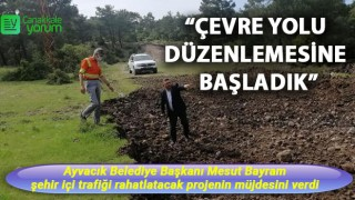 """Başkan Bayram: """"Çevre yolu düzenlemesine başladık"""""""