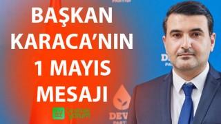 Başkan Karaca'nın 1 Mayıs mesajı