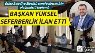 Başkan Yüksel seferberlik ilan etti: Ezine Belediye Meclisi, esnafa destek için olağanüstü toplandı