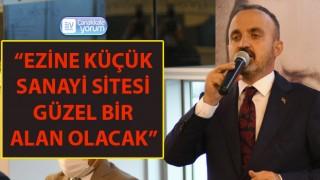 """Bülent Turan: """"Ezine Küçük Sanayi Sitesi güzel bir alan olacak"""""""