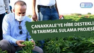 Çanakkale'ye hibe destekli 18 tarımsal sulama projesi daha