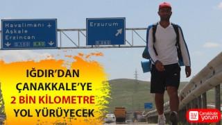 Iğdır'dan Çanakkale'ye 2 bin kilometre yol yürüyecek