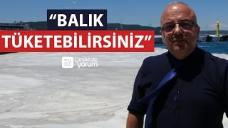 """Prof. Dr. Yiğit: """"Canlı avladığınız ya da tezgahlardaki balıkları tüketebilirsiniz"""""""
