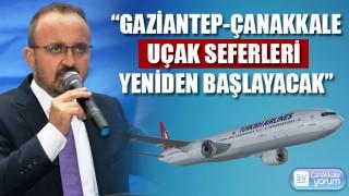 """Bülent Turan: """"Gaziantep-Çanakkale uçak seferleri yeniden başlayacak"""""""