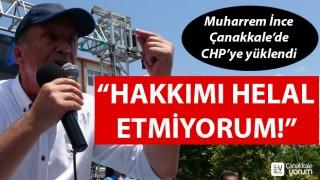 """Muharrem İnce, Çanakkale'de CHP'ye yüklendi: """"Hakkımı helal etmiyorum!"""""""