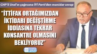 """CHP'li Ural'ın çağrısına İYİ Parti'den manidar cevap: """"İttifak ortağımızdan iktidarı değiştirme iddiasına tekrar konsantre olmasını bekliyoruz"""""""