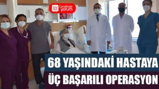 68 yaşındaki hastaya üç başarılı operasyon