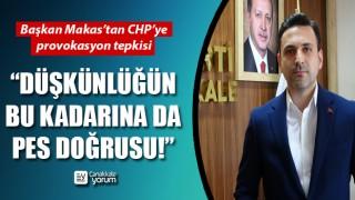 """Başkan Makas'tan CHP'ye 'provokasyon' tepkisi: """"Düşkünlüğün bu kadarına da pes doğrusu!"""""""