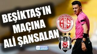 Beşiktaş'ın maçına Ali Şansalan
