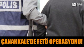 Çanakkale'de FETÖ operasyonu!