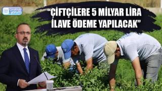 """Bülent Turan: """"Çiftçilere 5 milyar lira ilave ödeme yapılacak"""""""