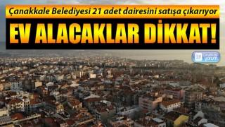 Çanakkale Belediyesi 21 adet dairesini satıyor