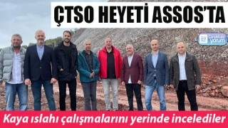ÇTSO heyeti Assos'ta: Kaya ıslahı çalışmalarını yerinde incelediler