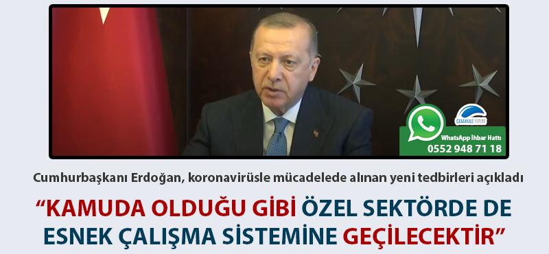 """Cumhurbaşkanı Erdoğan: """"Kamuda olduğu gibi özel sektörde de minimum personelle esnek çalışma sistemine geçilecektir"""""""