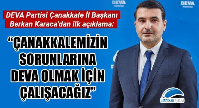"""DEVA Partisi Çanakkale İl Başkanı Berkan Karaca'dan ilk açıklama: """"Çanakkalemizin sorunlarına deva olmak için çalışacağız"""""""